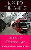 Trams in Oberhausen: Photography by Andre Knoerr