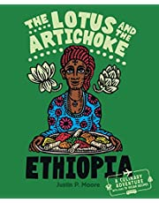 The Lotus and the Artichoke – Ethiopia: A Culinary Adventure with over 70 Vegan Recipes