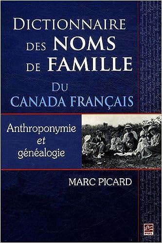 En ligne Dictionnaire des noms de famille du Canada français : Anthroponymie et généalogie pdf epub