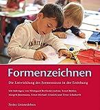 Formenzeichnen: Die Entwicklung des Formensinns in der Erziehung