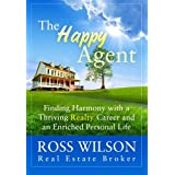 The Happy Agent: Finding Harmony with a Thriving Realty Career and an Enriched Personal Life