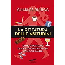 La dittatura delle abitudini (Italian Edition)
