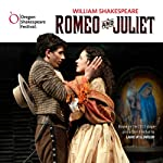 Romeo and Juliet: Oregon Shakespeare Festival Audio Theater [Dramatized] | William Shakespeare