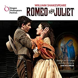 Romeo and Juliet: Oregon Shakespeare Festival Audio Theater [Dramatized] Performance