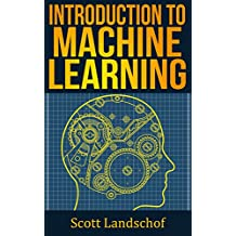 Machine Learning: A Gentle Introduction to the Field - Concepts, ALGORITHMS and Real-World Applications
