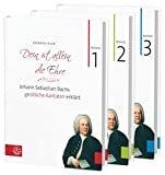 Bach-Kantaten / Dein ist allein die Ehre: Johann Sebastian Bachs geistliche Kantaten erklärt. Bände 1–3 (Set)