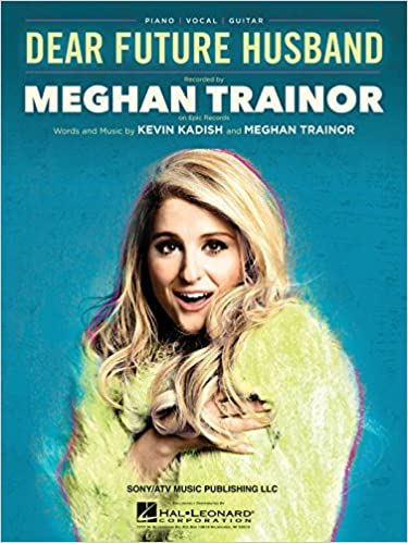 Meghan Trainor - Dear Future Husband - Sheet Music Single