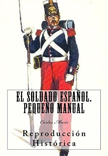El Soldado Español. Pequeño Manual: Reproducción Histórica (Spanish Edition) - Kindle edition by Carlos Martí, Ares Van Jaag, José Antonio Alías García, ...