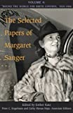img - for The Selected Papers of Margaret Sanger, Volume 4: Round the World for Birth Control, 1920-1966 book / textbook / text book