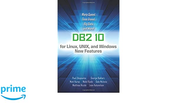 IBM DB2 Version 10: Paul Zikopoulos: 9780071802956: Books