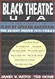 Black Theatre, USA: Plays by African Americans: The Recent Period, 1935-Today, Ted Shine, 0684823071