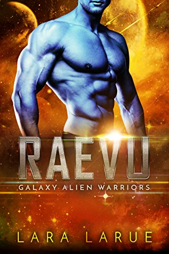 Raevu: Science Fiction Alien Romance (Galaxy Alien Warriors Book 4)