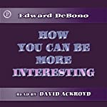 How You Can Be More Interesting | Edward de Bono