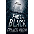 Fade to Black (A Rojan Dizon Novel)