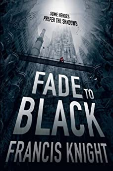Fade to Black (A Rojan Dizon Novel) by [Knight, Francis]