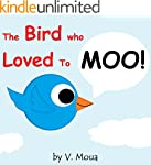 Children's Book: The Bird Who Loved T...