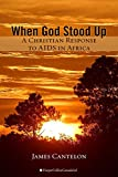 img - for When God Stood Up: A Christian Response to AIDS in Africa book / textbook / text book