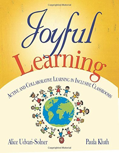 Joyful Learning: Active and Collaborative Learning in Inclusive Classrooms by Alice Udvari-Solner (2008-07-31)