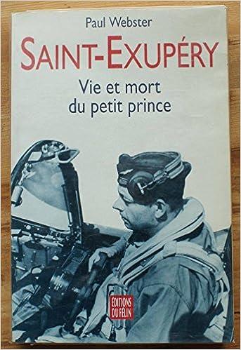 Lire SAINT-EXUPERY. Vie et mort du Petit Prince pdf epub