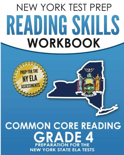 NEW YORK TEST PREP Reading Skills Workbook Common Core Reading Grade 4: Preparation for the New York State English Language Arts Test (New York State Test Prep Grade 4)
