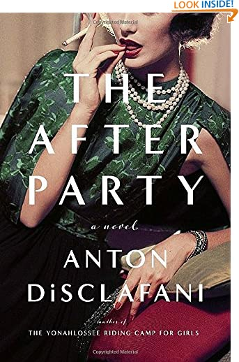 The After Party: A Novel by Anton DiSclafani
