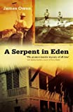 A Serpent in Eden: The Greatest Murder Mystery of All Time