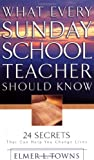 What Every Sunday School Teacher Should Know, Elmer L. Towns, 0830728740