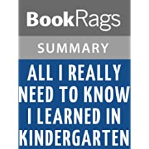 Summary & Study Guide All I Really Need to Know I Learned in Kindergarten by Robert Fulghum