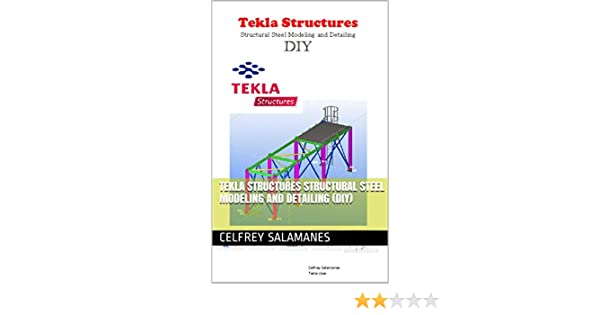 Amazon com: Tekla Structures Structural Steel Modeling and