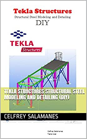 Amazon com: Tekla Structures Structural Steel Modeling and Detailing
