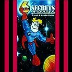 Six Secrets of G. E. N. I. U. S. | Patrick K. Porter,Cynthia Porter
