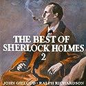 The Best of Sherlock Holmes, Volume 2 (Dramatised) Radio/TV Program by Arthur Conan Doyle Narrated by John Gielgud, Ralph Richardson