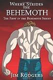 Where Strides the Behemoth, Jim Rodgers, 1466235063