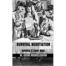 SURVIVAL NEGOTIATION: Having It Your Way