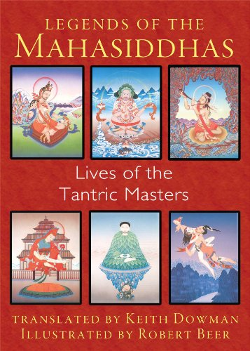 Legends of the Mahasiddhas: Lives of the Tantric Masters
