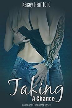 Taking A Chance: Kacey Hamford (Chance Series Book 1) by [Hamford, Kacey]