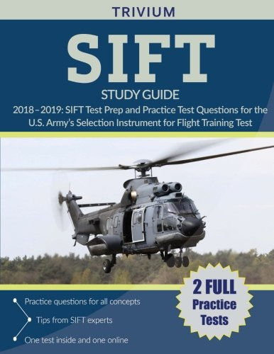SIFT Study Guide 2018-2019: SIFT Test Prep and Practice Test Questions for the U.S. Army's Selection Instrument for Flight Training Test cover