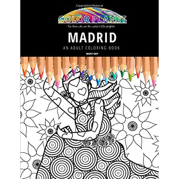 MADRID: AN ADULT COLORING BOOK: An Awesome Coloring Book For Adults (Color  Planet): Gray, Maddy: 9798676888817: Amazon.com: Books