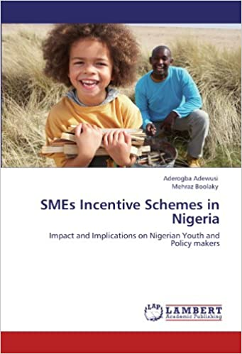 SMEs Incentive Schemes in Nigeria: Impact and Implications on Nigerian Youth and Policy makers