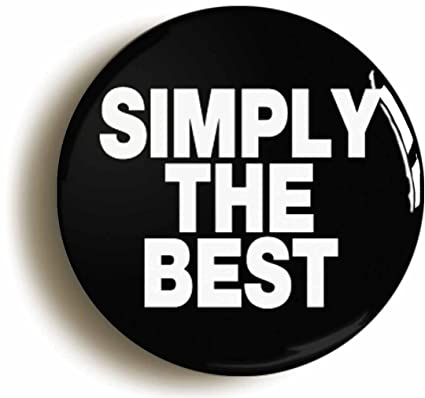 Simply Best >> Amazon Com Simply The Best Button Pin Size Is 1inch Diameter