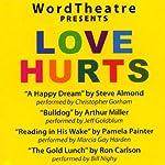 WordTheatre Presents: Love Hurts | Steve Almond,Arthur Miller,Pamela Painter,Ron Carlson