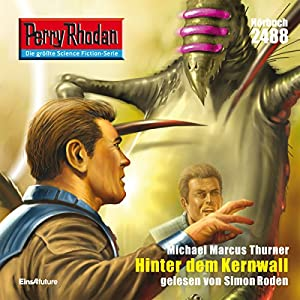 Hinter dem Kernwall (Perry Rhodan 2488) Hörbuch