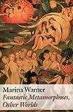 Fantastic Metamorphoses, Other Worlds, Marina Warner, 0199266840