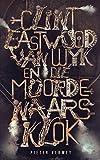 Clint Eastwood Van Wyk en die Moordernaarsklok (Afrikaans Edition)