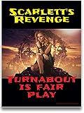 Scarlett's Revenge: Turnabout Is Fair Play