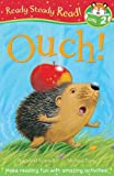 Hedgehog is about to go to sleep when OUCH! an apple lands on her back! Will her friends be able to help her? Ouch! is from Level 2 of Ready Steady Read! a fantastic graded reading scheme with four reading levels from Little Tiger Press. Ready Steady...