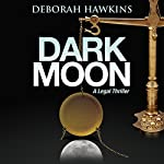 Dark Moon: A Legal Thriller | Deborah Hawkins