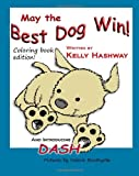 May the Best Dog Win Coloring Book Edition, Kelly Hashway, 0615537855
