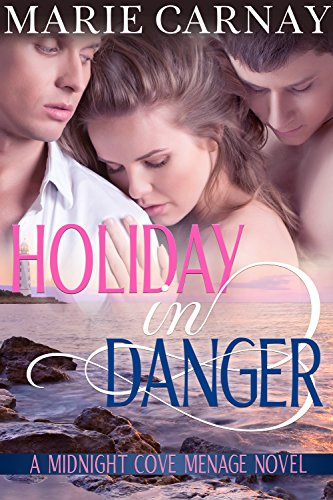 Holiday In Danger: Menage Romance Novel (Midnight Cove Menage Book 2)