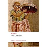 Four Comedies: The Braggart Soldier; The Brothers Menaechmus; The Haunted House; The Pot of Gold (Oxford World's Classics)